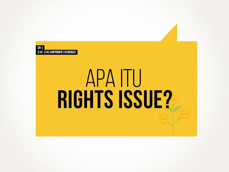 Apa Itu Rights Issue Yang Sering Disebut Dalam Pelaburan Saham?