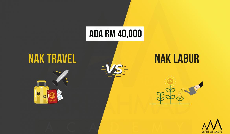 Dilema Dapat RM40 Ribu, Nak Pergi Travel Atau Tak?