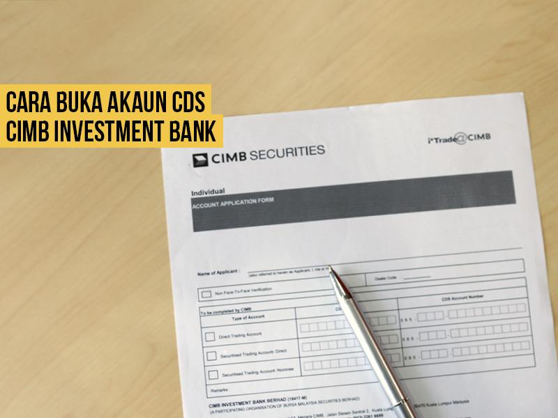 Tutorial Bergambar Cara Buka Akaun CDS CIMB Investment Bank