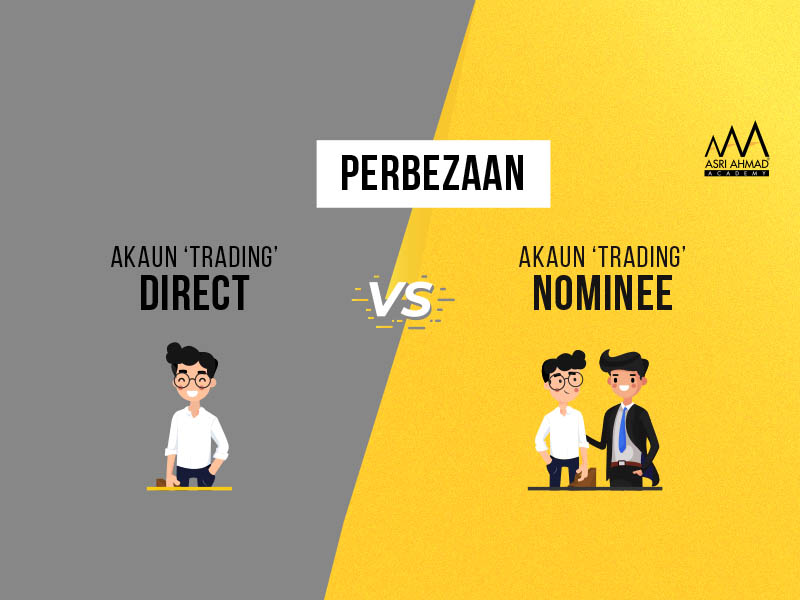 Ketahui 5 Perbezaan Akaun Trading  'Direct' Berbanding 'Nominee'