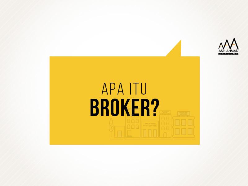Apa Itu Broker Yang Biasa Kita Dengar?