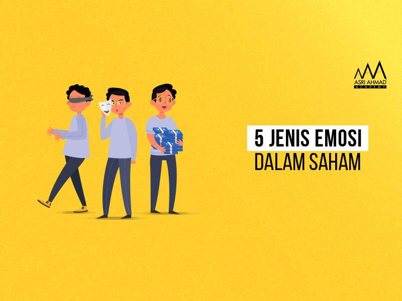 5 Jenis Emosi Dalam Saham Yang Perlu Kita Elak