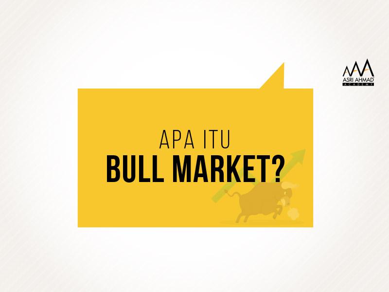 Apa Yang Dimaksudkan Dengan Bull Market?