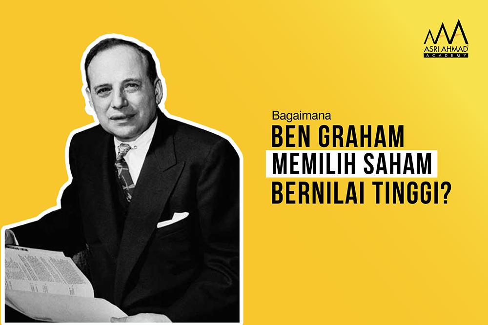 6 Cara Benjamin Graham Memilih Saham Bernilai Tinggi