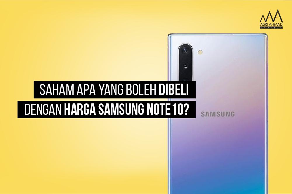 Saham Apa Yang Boleh Dibeli Dengan Harga Samsung Note10?